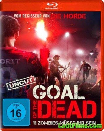 Скачать с letitbit Гол живых мертвецов / Goal of the Dead (2014)