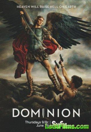 Скачать с letitbit Доминион / Dominion -1 сезон (2014)