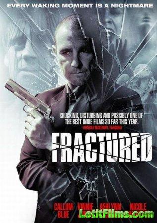 Скачать с letitbit Раскол / Fractured (2013)