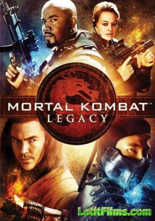 Скачать с letitbit Смертельная битва: Наследие / Mortal Kombat: Legacy (201 ...