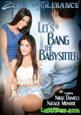 Скачать Давай трахнем нянечку / Let's Bang the Babysitter (2014)