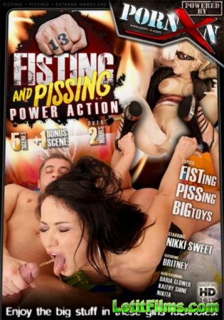 Скачать Fisting And Pissing Power Action 13 [2011]