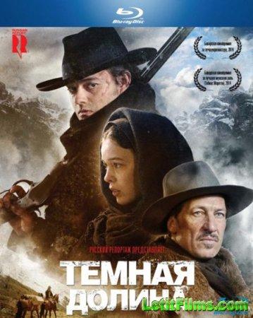 Скачать фильм Тёмная долина (2014)