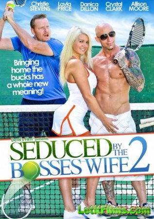 Скачать с letitbit Seduced By The Bosss Wife 2 (2014) WEBRip-HD