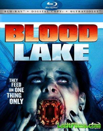 Скачать фильм Кровавое озеро. Атака миног-убийц (2014)
