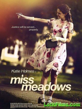 Скачать фильм Мисс Медоуз (2014)