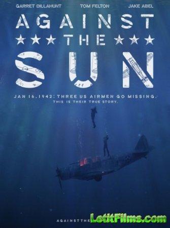 Скачать фильм Против солнца (2014)