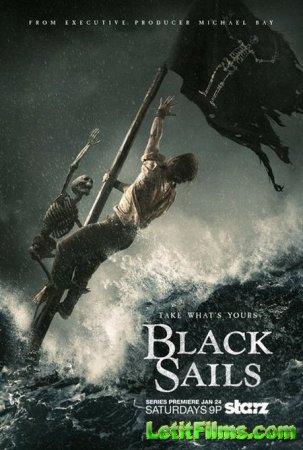 Скачать сериал Чёрные паруса 2 / Black Sails 2 [2015]