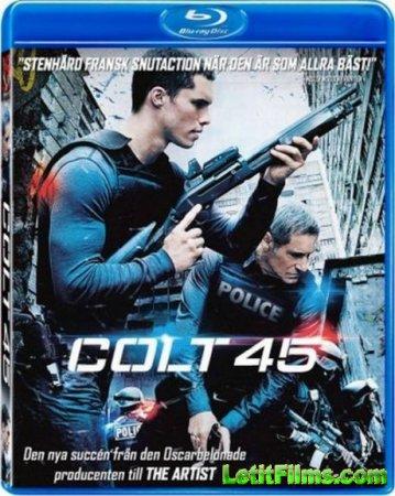 Скачать фильм Кольт 45 (2014)