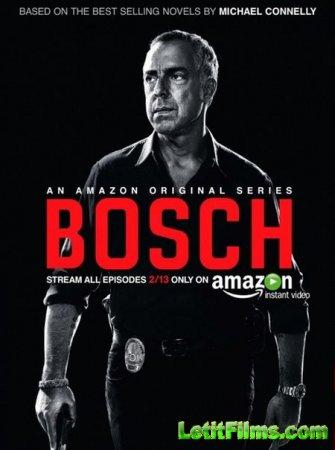 Скачать сериал Детектив Босх / Bosch - 1 сезон (2014)