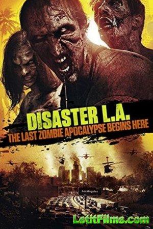 Скачать фильм Вторжение в Лос-Анджелес (2014)