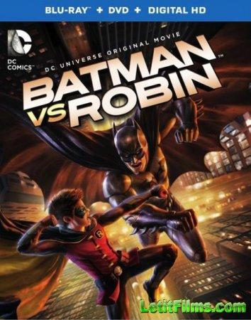 Скачать мультфильм Бэтмен против Робина / Batman vs. Robin (2015)