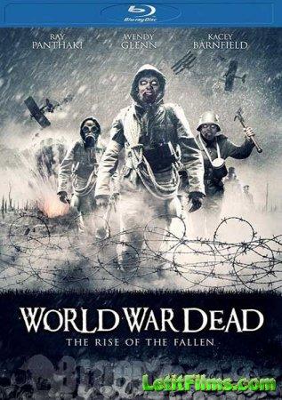 Скачать фильм Мировая война мертвецов: Восстание павших (2015)