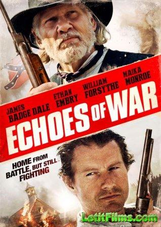 Скачать фильм Эхо войны / Echoes of War (2015)