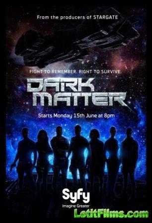 Скачать сериал Тёмная материя - 1 сезон (2015)