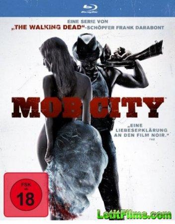 Скачать Город гангстеров / Mob City - 1 сезон (2013)