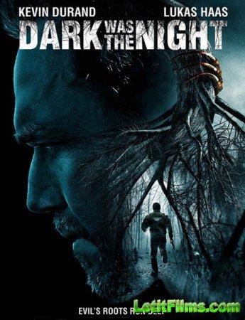 Скачать фильм Тьма была ночью (2014)