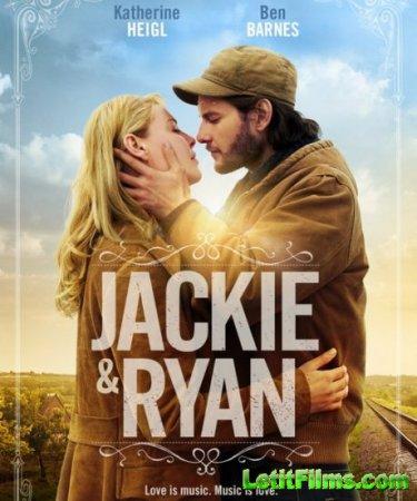 Скачать Джеки и Райан / Jackie & Ryan (2015)