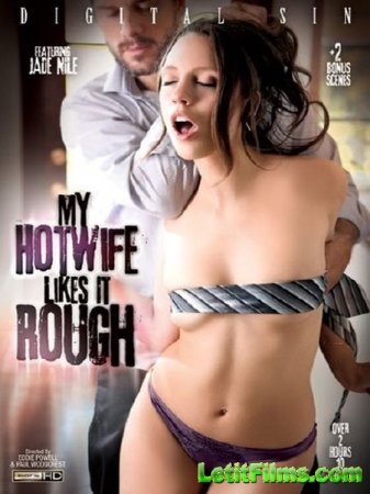 Скачать My Hotwife Likes It Rough (2015)