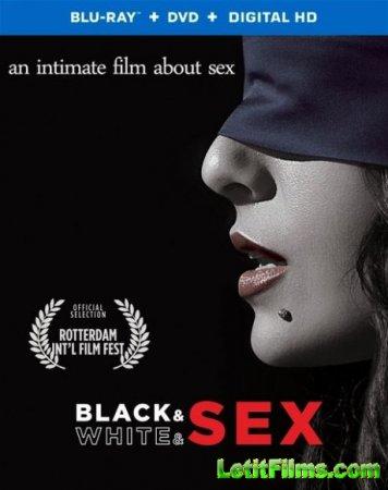 Скачать фильм Черно-белый секс / Black & White & Sex (2012)