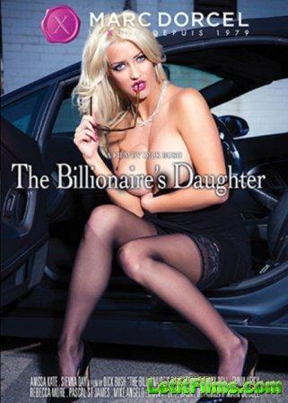 Скачать The Billionaire's Daughter / Дочь Миллиардера [2015]