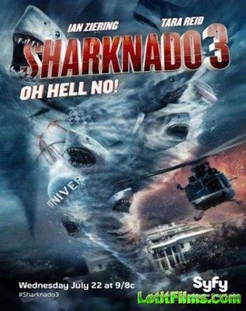 Скачать фильм Акулий торнадо 3 / Sharknado 3 (2015)