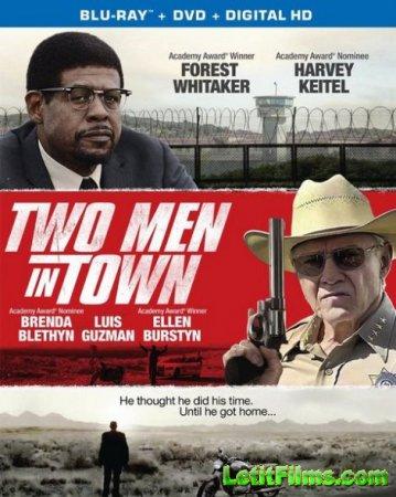 Скачать фильм Двое в городе / Two Men in Town (2014)