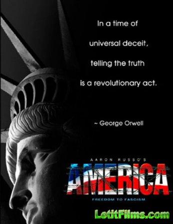 Скачать фильм Америка: От свободы к фашизму [2006]