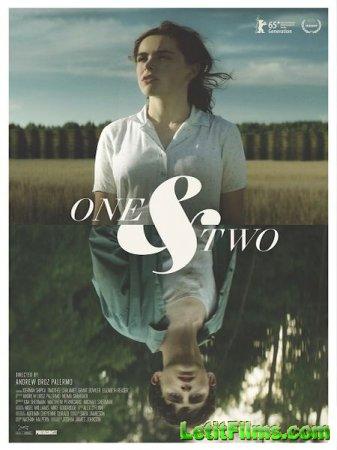 Скачать фильм Один и два / One and Two (2015)