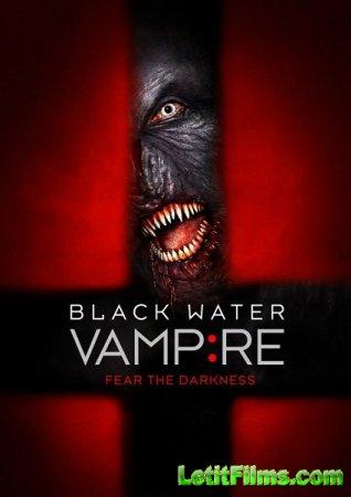 Скачать фильм Вампир чёрной воды (2014)