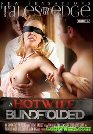 Скачать A Hotwife Blindfolded 1 / Горячие Жены с Завязанными Глазами 1 [201 ...