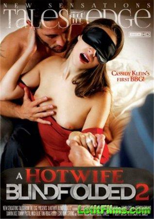 Скачать A Hotwife Blindfolded 2 / Горячие Жены с Завязанными Глазами 2 [201 ...