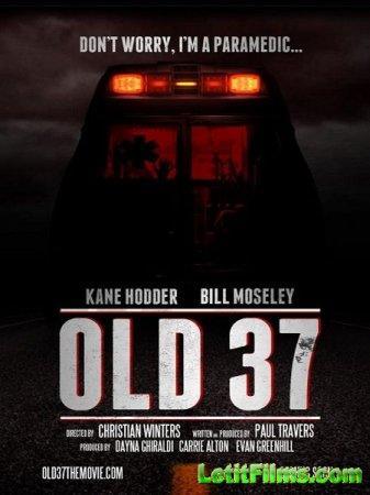 Скачать фильм Старый 37 / Old 37 (2014)