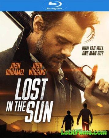 Скачать фильм Потерявшиеся на солнце / Lost in the Sun (2015)