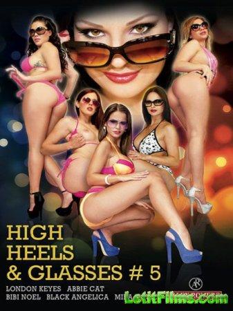 Скачать High Heels and Glasses 5 (2014)