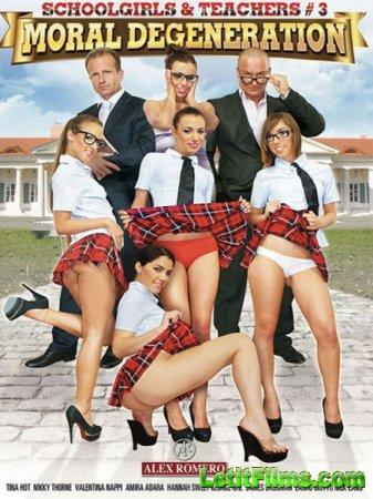 Скачать Школьницы и Учителя 3: Моральная Деградация / Schoolgirls and Teach ...