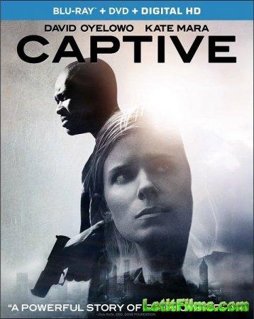 Скачать фильм Пленник / Captive (2015)