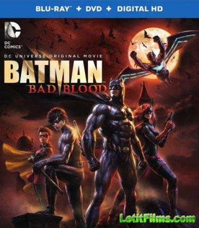 Скачать мультфильм Бэтмен: Дурная кровь / Batman: Bad Blood (2016)