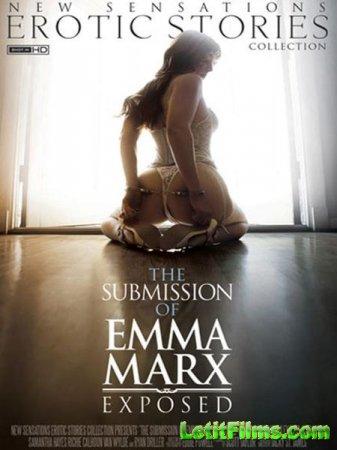 Скачать Подчинение Эммы Маркс: Незащищенная / The Submission Of Emma Marx:  ...