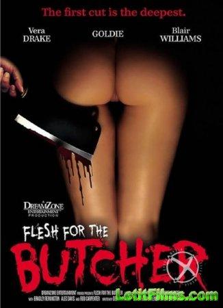 Скачать Плоть Для Мясника / Flesh For The Butcher (2016)