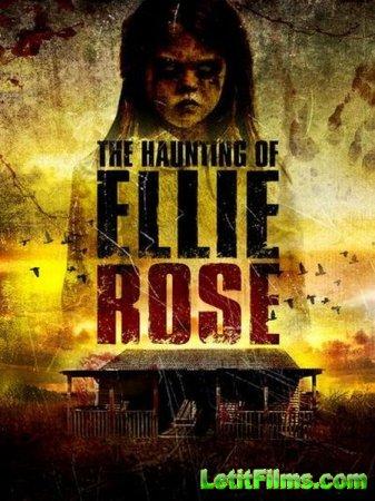 Скачать фильм Призраки Элли Роуз / Not Alone / The Haunting of Ellie Rose ( ...