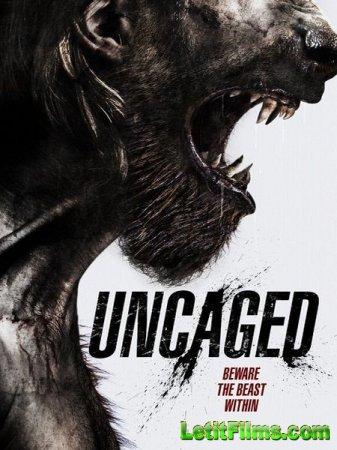 Скачать фильм Выпущенный из клетки / Uncaged (2016)