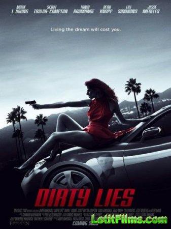 Скачать фильм Грязная ложь / Dirty Lies (2016)