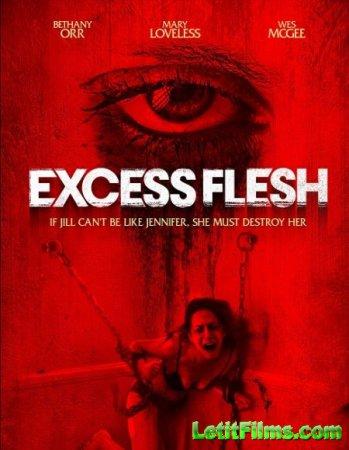 Скачать фильм Лишняя плоть / Excess Flesh (2015)