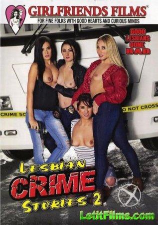 Скачать Lesbian Crime Stories 2 / Лесбийские Криминальные Истории 2 (2016)