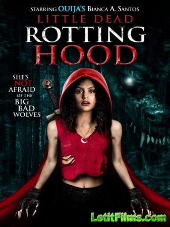 Скачать фильм Маленькая мертвая шапочка / Little Dead Rotting Hood (2016)