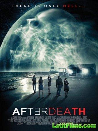 Скачать фильм После смерти / AfterDeath (2015)