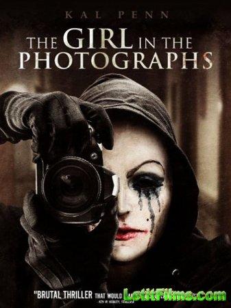 Скачать фильм Девушка на фотографиях / The Girl in the Photographs (2015)