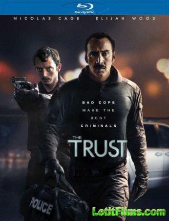 Скачать фильм Доверие / The Trust (2016)
