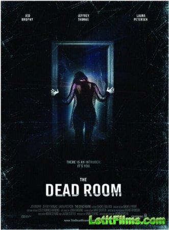 Скачать фильм Комната мертвых / The Dead Room (2015)